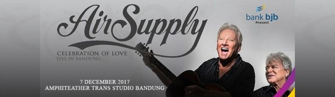 harga tiket AIR SUPPLY CELEBRATION OF LOVE BANDUNG 2017