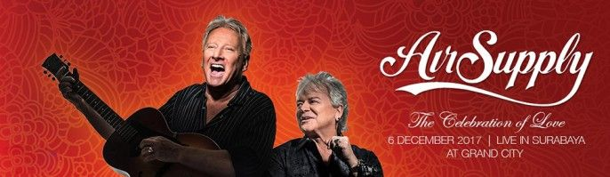 harga tiket AIR SUPPLY CELEBRATION OF LOVE SURABAYA 2017