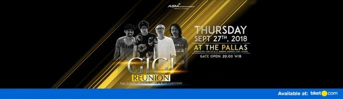 harga tiket GIGI Reunion At The Pallas 2018