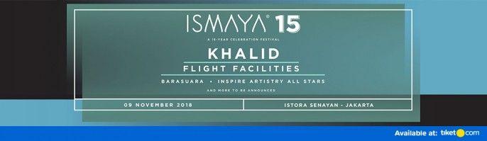 harga tiket ISMAYA 15 ft Khalid 2018