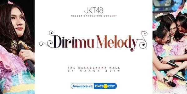 harga tiket JKT48 Melody Graduation Concert Jakarta 2018 - Dirimu Melody