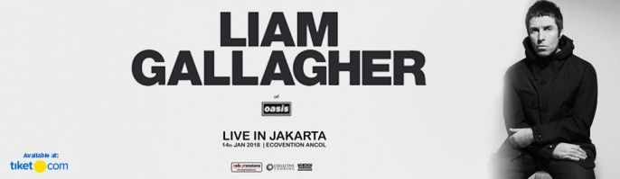 harga tiket Liam Gallagher Live In Jakarta 2018