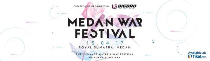 harga tiket Medan War Festival 2017