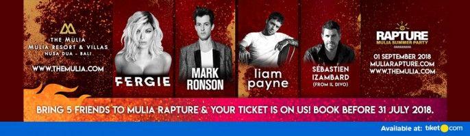 harga tiket RAPTURE, Mulia Summer Party With Fergie, Liam Payne, Mark Ronson and Sebastien Izambard