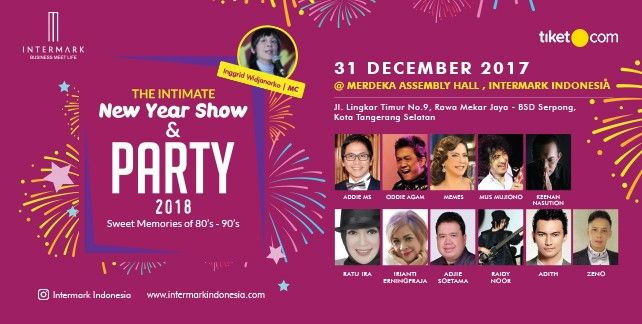 harga tiket The Intimate New Year Show and Party 2018 Intermark Tangerang Selatan